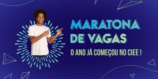 CIEE Promove Primeira Maratona de Vagas, Mais 12 mil oportunidades de estágio e aprendizagem