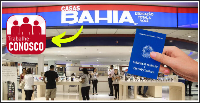 Casas Bahia Trabalhe Conosco – Aprenda Como se Inscrever Online